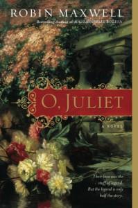 O, Juliet - Robin Maxwell