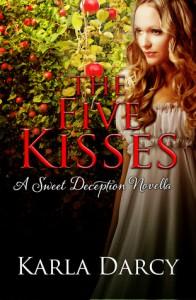 The Five Kisses (Sweet Deception Regency #1) - Karla Darcy