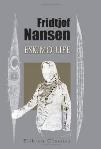 Eskimo Life - Fridtjof Nansen