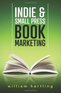 Indie & Small Press Book Marketing - William Hertling