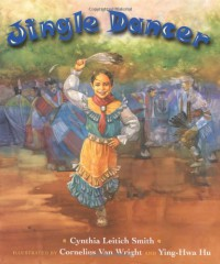 Jingle Dancer - 'Cynthia Leitich Smith',  'Ying-Hwa Hu'