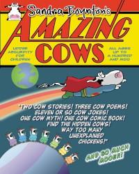 Amazing Cows: Udder Absurdity for Children - Sandra Boynton