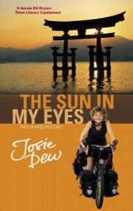 The Sun in My Eyes: Two-Wheeling East - Josie Dew