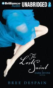 Lost Saint, the: A Dark Divine Novel: A Dark Divine Novel - Bree Despain, Eileen Stevens
