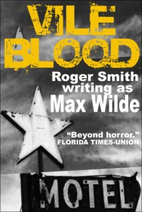 Vile Blood - Max Wilde, Roger  Smith