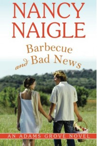 Barbecue and Bad News (An Adams Grove Novel) - Nancy Naigle