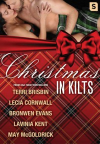 Christmas in Kilts: A Highland Holiday Box Set - Lecia Cornwall, Bronwen Evans, Lavinia Kent, May McGoldrick, Terri Brisbin