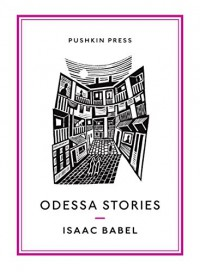 Odessa Stories (Pushkin Collection) - Isaac Babel, Boris,  Boris Dralyuk Dralyuk