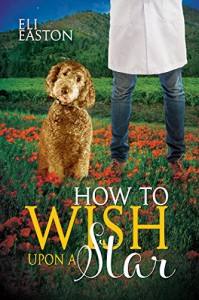 How to Wish Upon a Star (Howl at the Moon Book 3) - Eli Easton