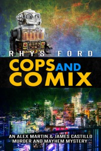 Cops and Comix - Rhys Ford