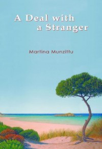 A Deal with a Stranger - A Romantic Mystery Novel set in Sardinia - Martina Munzittu