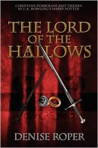 The Lord Of The Hallows - Denise Roper
