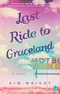Last Ride to Graceland - Kim Wright Wiley