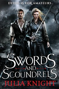 Swords and Scoundrels (The Duelists Trilogy) - Julia  Knight