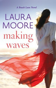 Making Waves: A Beach Lane Novel - Laura Moore