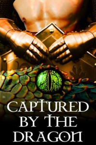 Captured by the Dragon (M/M Monster Erotica) - Lydia Sebastian