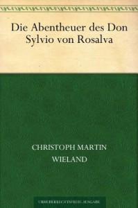 Die Abentheuer des Don Sylvio von Rosalva (German Edition) - Christoph Martin Wieland