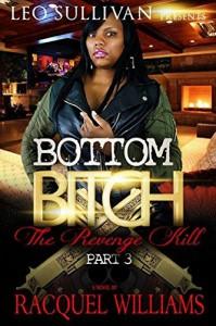 Bottom Bitch 3: The Revenge Kill - Racquel Williams