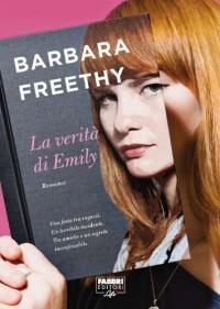 La verità di Emily (Fabbri Life) - Barbara Freethy