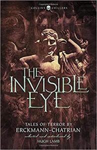 The Invisible Eye - Alexandre Chatrian, Émile Erckmann, Erckmann-Chatrian, Hugh Lamb