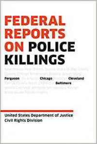 Federal Reports on Police Killings: Ferguson, Cleveland, Baltimore, and Chicago - U.S. Department of Justice