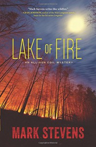 Lake of Fire (An Allison Coil Mystery) - Mark Stevens