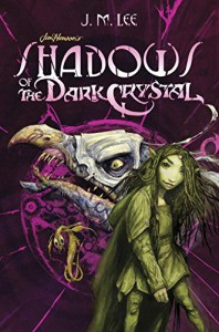 Shadows of the Dark Crystal #1 (Jim Henson's The Dark Crystal) - J'son M. Lee, Cory Godbey, Brian Froud