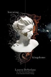 Burning Kingdoms - Lauren DeStefano