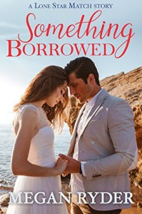 Something Borrowed - Megan Ryder
