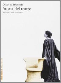 Storia Del Teatro - Oscar Gross Brockett, C. Vicentini, A. De Lorenzis