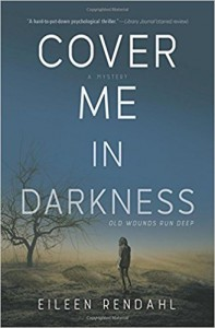 Cover Me in Darkness - Eileen Rendahl