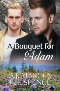 A Bouquet for Adam - K T Spence, A.J. Marcus