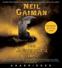 The Graveyard Book CD: Full Cast Production - Robert Madge, Tim Dann, Neil Gaiman, Neil Gaiman, Andrew    Scott, Reece Shearsmith, Sean Baker, Julian Rhind-Tutt, Clare Corbett, Emilia Fox, Derek Jacobi, Miriam Margolyes