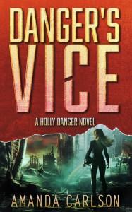 Danger's Vice: (Holly Danger Book 2) - Amanda  Carlson