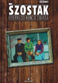 Oberki do końca świata - Wit Szostak