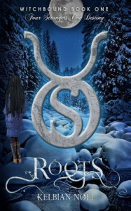 Roots: Four Strangers, One Destiny: 1 (Witchbound) - Kelbian Noel
