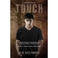 Touch (Denazen #1) - Jus Accardo