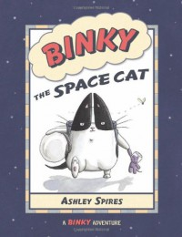 Binky the Space Cat - Ashley Spires