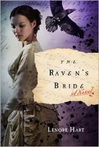 The Raven's Bride: A Novel - Lenore Hart