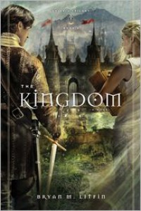 The Kingdom: A Novel - Bryan M. Litfin