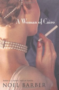 A Woman of Cairo - Noel Barber