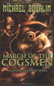 March of the Cogsmen (Galvanic Century) (Volume 8) - Michael Coorlim