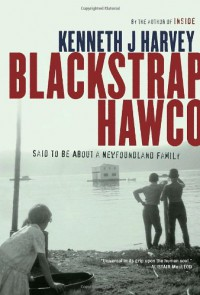 Blackstrap Hawco - Kenneth J. Harvey