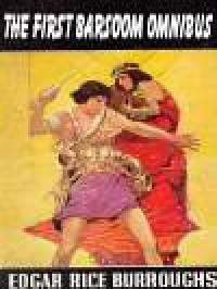 The First Barsoom Omnibus (Barsoom, #1-3) - Edgar Rice Burroughs