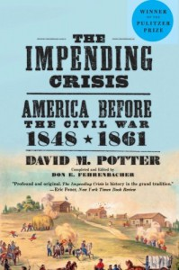The Impending Crisis: America Before the Civil War, 1848-1861 - David Morris Potter, Don E. Fehrenbacher
