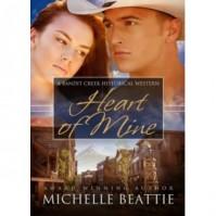 Heart of Mine (Bandit Creek, #16) - Michelle Beattie