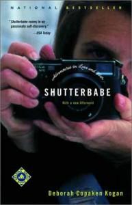 Shutterbabe: Adventures in Love and War - Deborah Copaken Kogan
