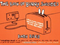 The Book of Bunny Suicides - Andy Riley