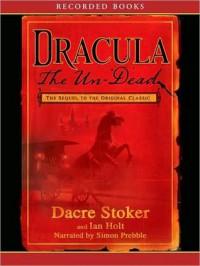 Dracula: The Undead - Dacre Stoker, Ian Holt