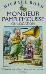 Monsieur Pamplemousse on Location - Michael Bond